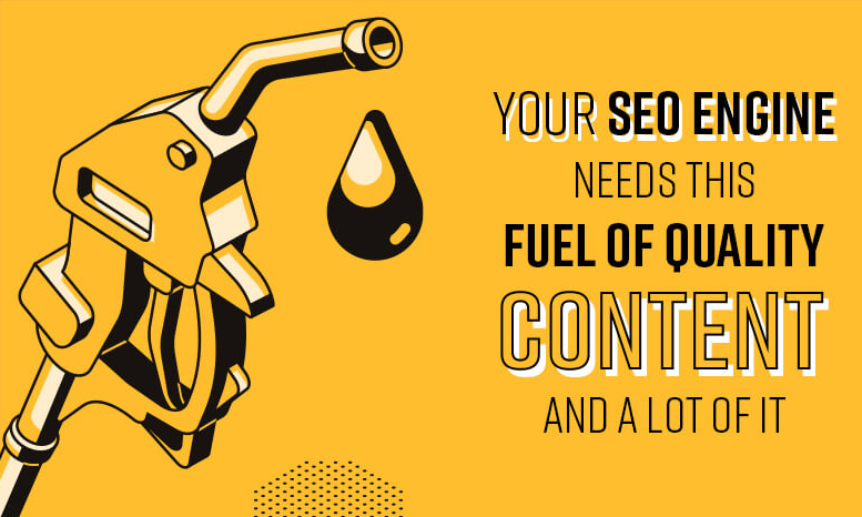 your-seo-engine-needs-this-fuel-of-quality-content-and-a-lot-of-it